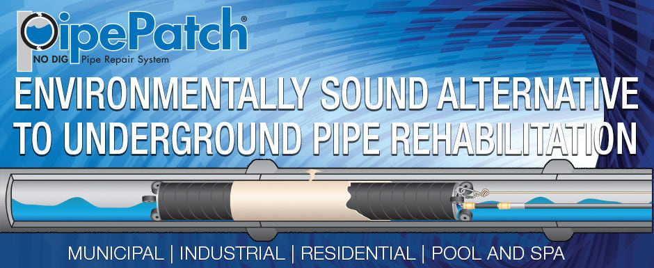 PipePatch - An Environmentally Sound Alternative to Underground Pipe Rehabilitation