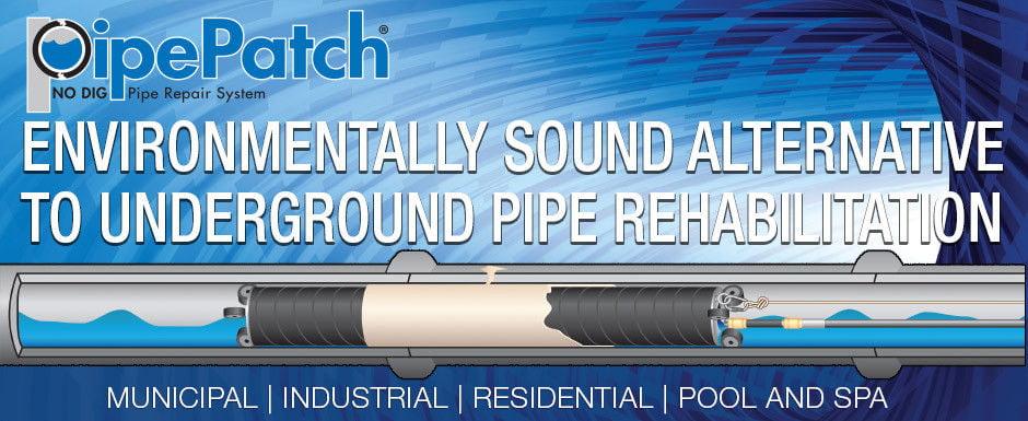 PipePatch - An Environmentally Sound Alternative to Underground Pipe Rehabilitation